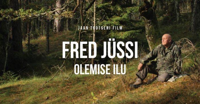 Kinoekraanil Jaan Tootseni dokumentaalfilm Fred Jüssi. Olemise ilu